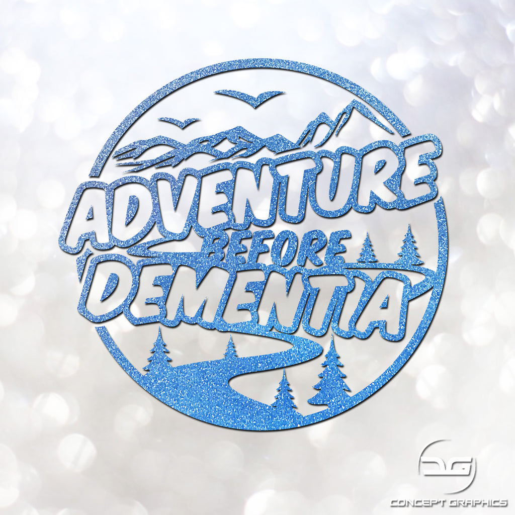Adventure Before Dementia Glitter Vinyl Sticker Concept