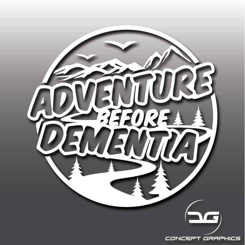 Adventure Before Dementia Funny Laptop, Car, Macbook Novelty Vinyl Decal Sticker