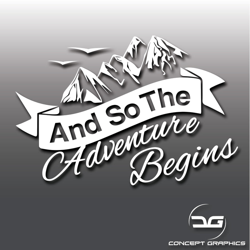 And So The Adventure Begins Car, Caravan, Camper Van, Laptop, Macbook, Vinyl Decal Sticker