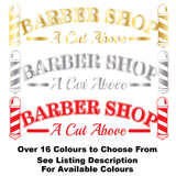 Barber Shop A Cut Above Vinyl Decal Sticker Window Wall Door Sign Colours Example