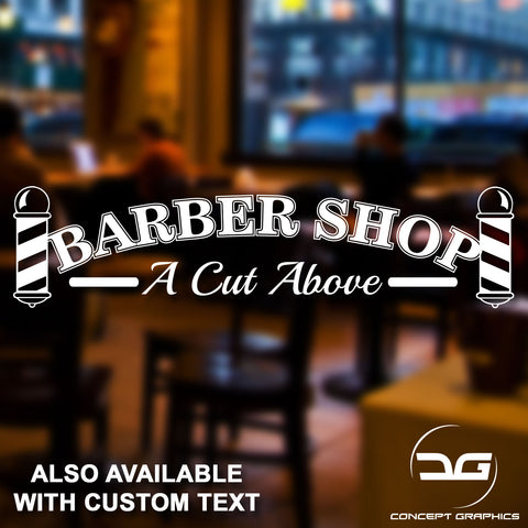 Barber Shop A Cut Above Vinyl Decal Sticker Window Wall Door Sign