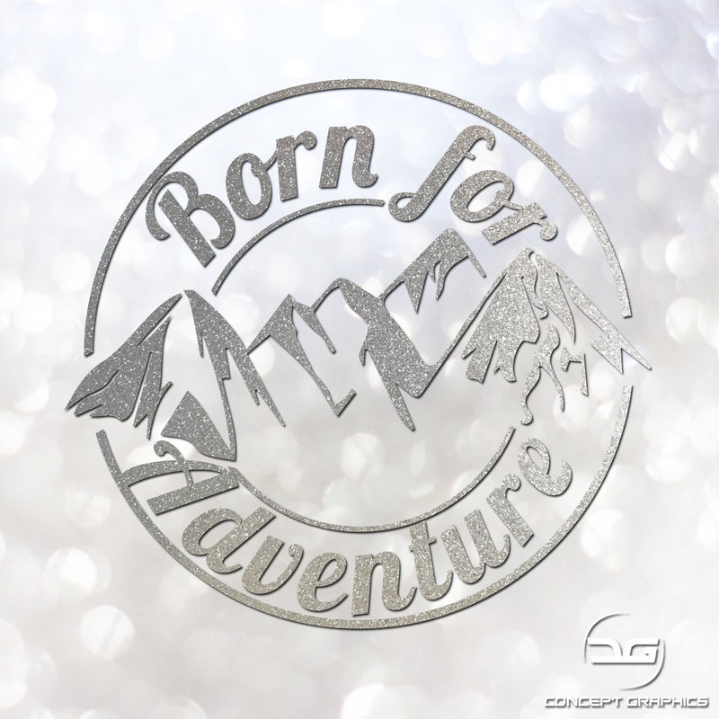 Born For Adventure Glitter Vinyl Decal Sticker