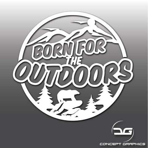 Born For The Outdoors Funny Adventure Vinyl Decal Sticker