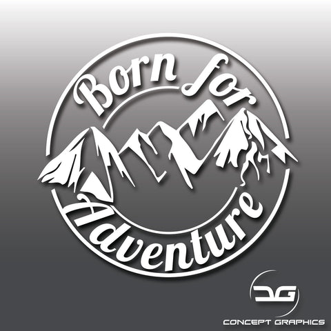 Born For Adventure Vinyl Decal