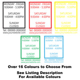 Box Effect Personalised Custom Opening Times Vinyl Decal Sticker Sign Colours Available