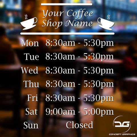Coffee Shop Personalised Opening Hours Times Window Vinyl Sign