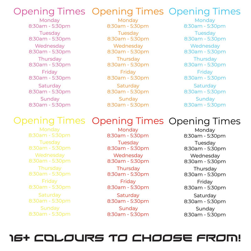 Simple Opening Hours Times Business Window, Wall, Door Sign Colour Example