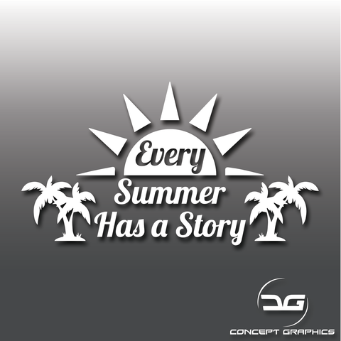 Every Summer Has A Story Vinyl Decal Sticker