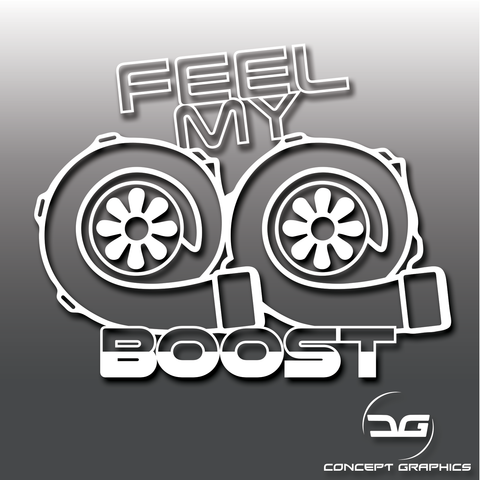 Feel My Boost Twin Turbo Vinyl Decal