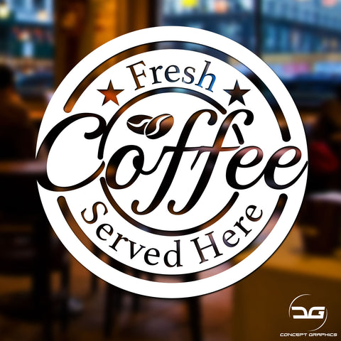 Fresh Coffee Served Here Vinyl Decal Sticker Sign