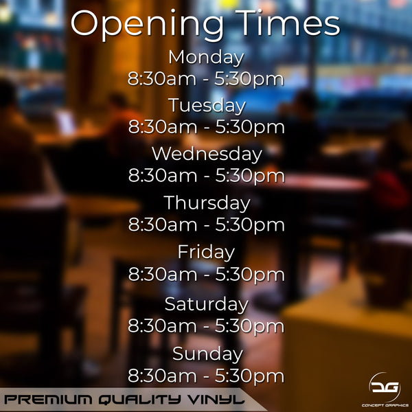 Simple Opening Hours Times Business Window, Wall, Door Sign