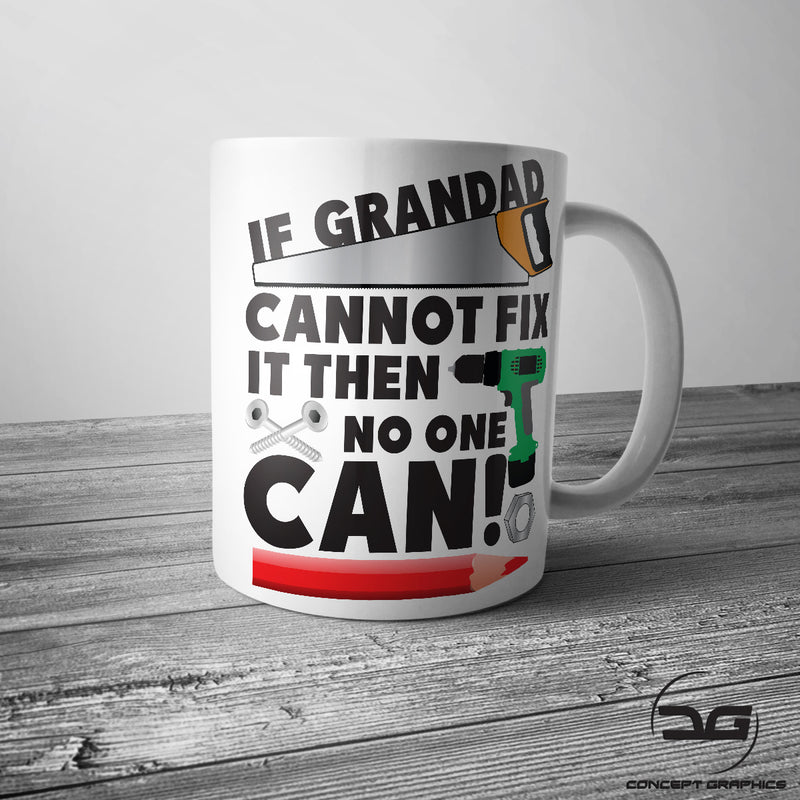If Grandad Cannot Fix It Funny Novelty Mug/Cup Gift