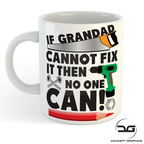 If Grandad Cannot Fix It Funny Novelty Mug/Cup