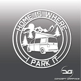 Home Is Where I Park It Camper Van Transporter T5 T4 Vinyl Decal Sticker