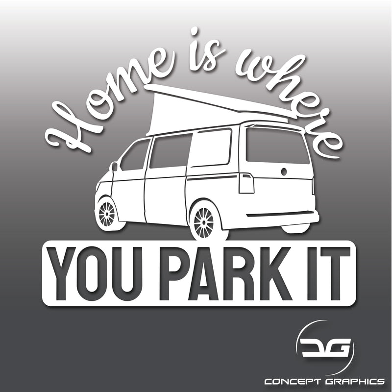 Home Is Where You Park It Camper Van Transporter T5 T4 Vinyl Decal Sticker