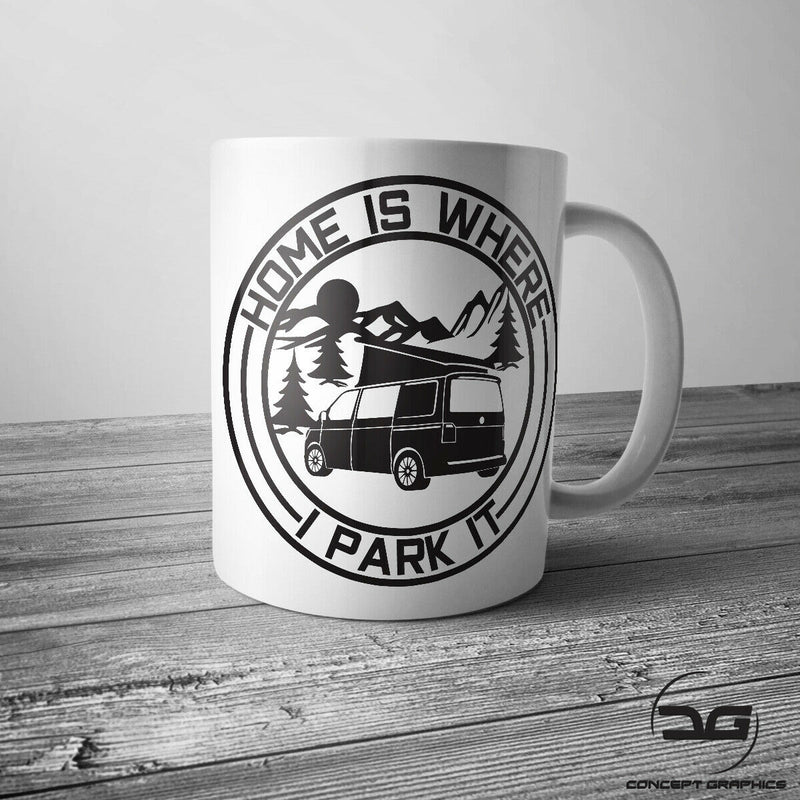 Home Is Where You Park It Funny Coffee Cup/Mug
