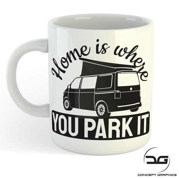 Home Is Where You Park It Funny Novelty Coffee Cup/Mug