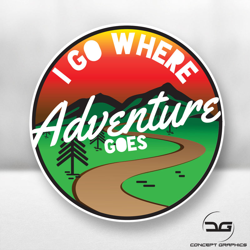 I Go Where Adventure Goes Car Camper Van Bike Laptop Funny Vinyl Decal Sticker