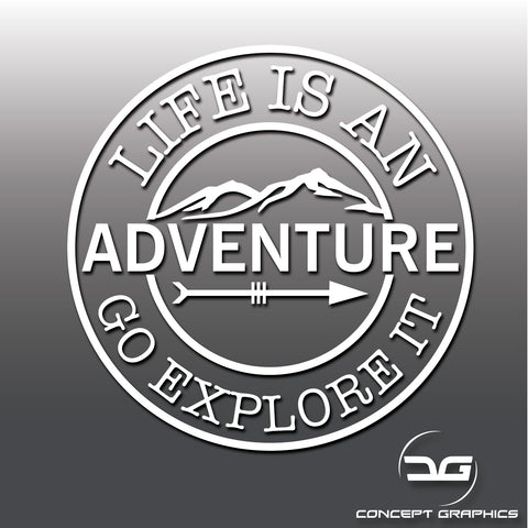 Life Is An Adventure Go Explore It Vinyl Decal Sticker