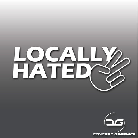 Locally Hated Handy Funny Novelty Car Sticker