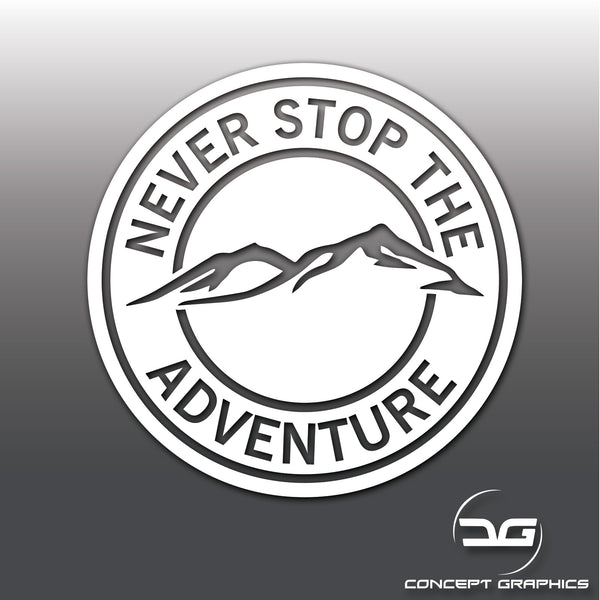 Never Stop The Adventure Funny Vinyl Decal Sticker
