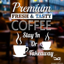 Premium Fresh & Tasty Coffee Shop Window Wall Vinyl Decal Advertising Sign