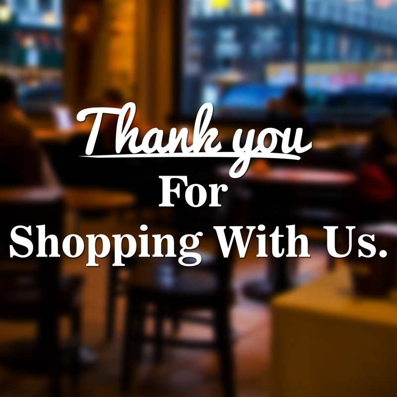 Thank You For Shopping With Us Retail Window, Wall, Door Vinyl Decal Sign