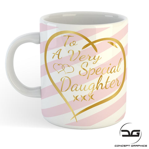 To A Very Special Daughter Coffee Tea Cup/Mug Birthday Christmas Gift Present