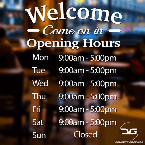 Welcome Come On In Personalised Custom Opening Hours Times Window Sign Sticker