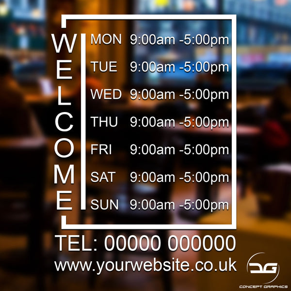 Welcome Opening Times Custom Personalised Window Sticker Sign