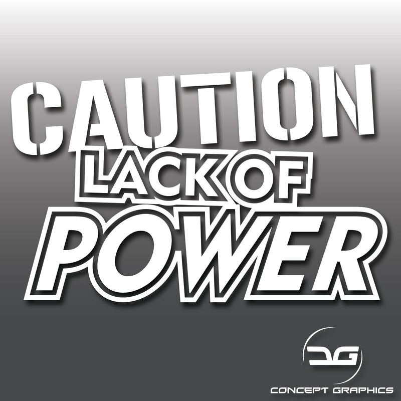 Caution Lack Of Power Vinyl Decal Sticker