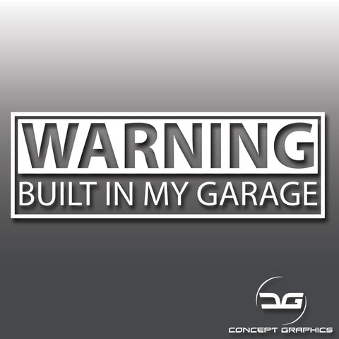 Warning Built In My Garage Novelty Sticker