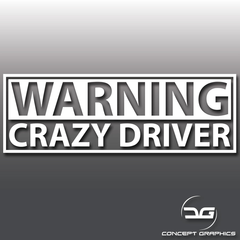 Warning Crazy Driver Vinyl Decal
