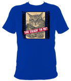 royal blue unisex t-shirt with slogan you talkin' to me?