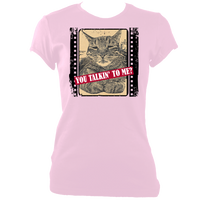 "pink woman's fitted slogan t-shirt ""you talkin to me?"" with cat"