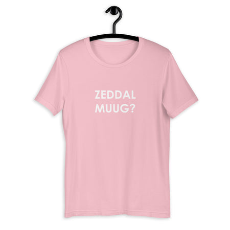 Zeddal Muug? T-Shirt - Antwerp Only
