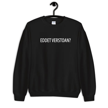 Eddet verstoan? Sweater