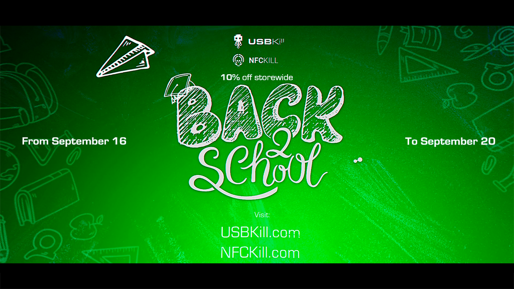 Back to school: 10% Sale on USBKill, 25% sale on NFCKill!