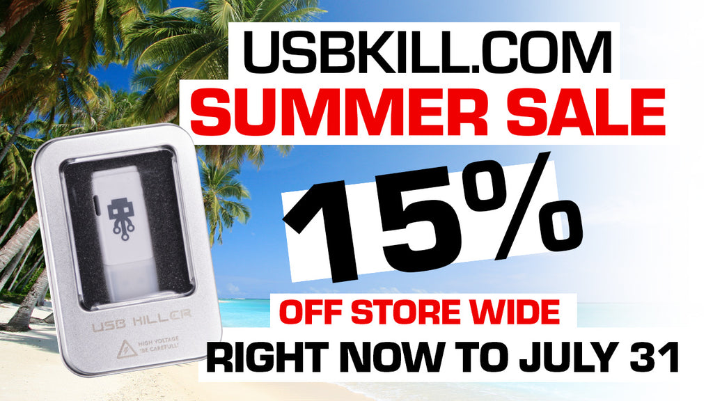 USB Kill - 15% Store Wide Summer Sale