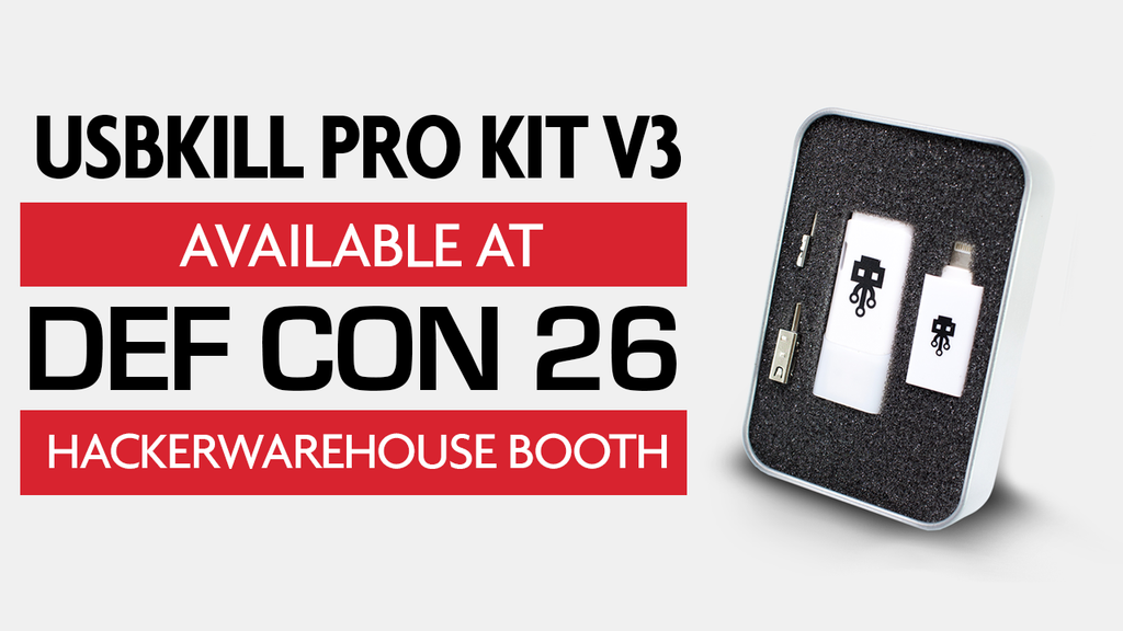 Get your USB Kill Pro Kits at DEF CON 26