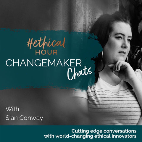 Ethical Hour Change maker interview by Sian Conway with From Belo