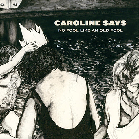 Caroline Says - No Fool Like An Old Fool (LP)