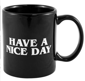 Have a Nice Day Middle Finger Ceramic Mug