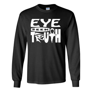 Eye Seek Truth™ (Long Sleeve)
