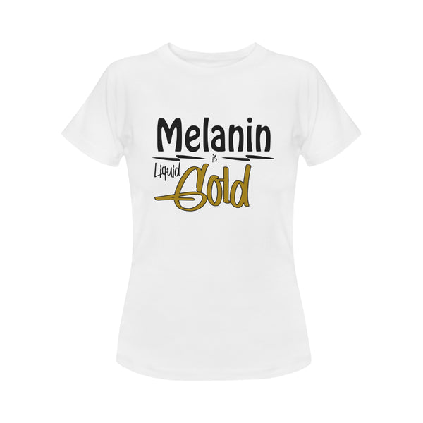 Melanin is Liquid Gold (Women)