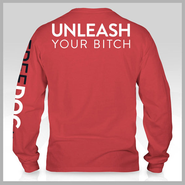 Unleash Your Bitch Long Sleeve