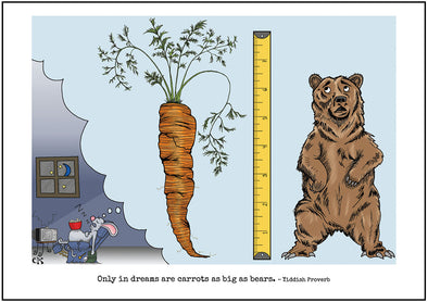 "Cartoon depicting the Yiddish quote, ""Only In Dreams Are Carrots As Big As Bears"""