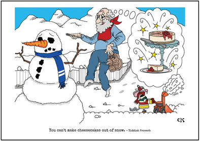 "Cartoon depicting the Yiddish quote, ""You Can't Make Cheesecakes Out Of Snow"""