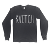 Kvetch Unisex Long Sleeve Shirt
