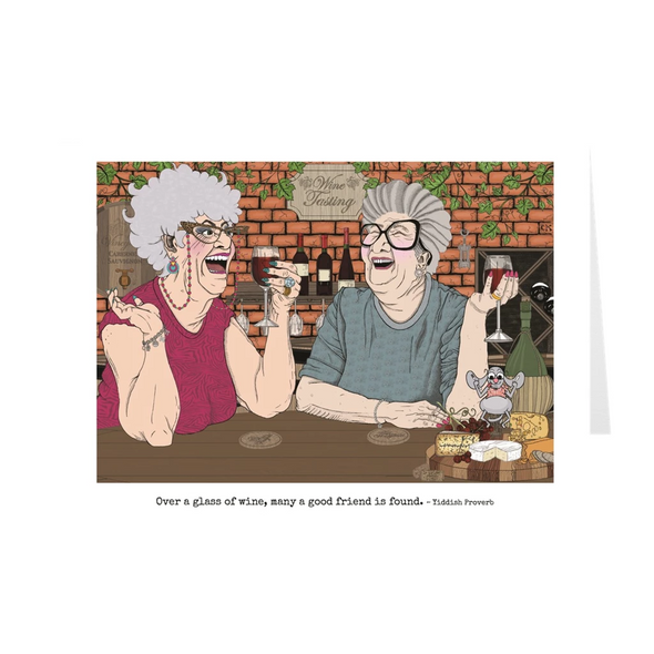 Over A Glass Of Wine Many A Good Friend Is Found Friendship Card
